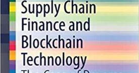 "A Contribution to the SCF Literature: A Look into the book, ""Supply Chain Finance and Blockchain Technology: The Case of Reverse Securitisation (SpringerBriefs in Finance)"""