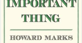 The Most Important Thing: Uncommon Sense for the Thoughtful Investor (Columbia Business School Publishing) By Howard Marks
