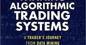 Building Winning Algorithmic Trading Systems, Website: A Trader's Journey From Data Mining to Monte Carlo Simulation to Live Trading by Kevin J. Davey